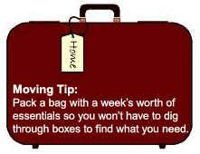 Moving Tip: Pack a bag with a week's worth of essentials so you won't have to dig through boxes to find what you need.